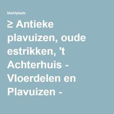 ≥ Antieke plavuizen, oude estrikken, 't Achterhuis - Vloerdelen en Plavuizen - Marktplaats.nl