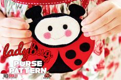 Felt Ladybug purse pattern. Will definitely make this for Rosie.