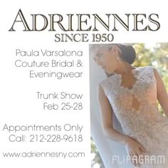 Join us for an exclusive Paula Varsalona Trunk-Show. Adrienne's NYC Let @PaulaVarsalona NYC custom design and accessorize your special day! Email Inquiries to askpaula@paulavarsalona.com