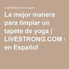 La mejor manera para limpiar un tapete de yoga | LIVESTRONG.COM en Español
