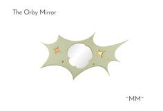 Modern Mirror for in your home, the Orby Eye catcher :) By Marvellous Mirrors .
