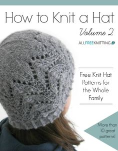 How to Knit a Hat Volume 2: Free Knit Hat Patterns for the Whole Family Free eBook