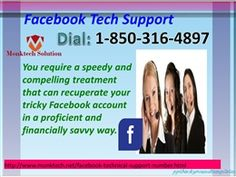 Facebook Tech Support 1-850-316-4897 Presents Round The Clock Service There could be times when you come up with some issue or query regarding Facebook account. In that situation only you need to do is make a call on Facebook Tech Support 1-850-316-4897 and follow all the steps guided by our connoisseur so that you can solve it by yourself. For more Detail visit our site http://www.monktech.net/facebook-technical-support-number.html
