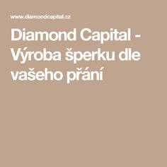 Diamond Capital - Výroba šperku dle vašeho přání