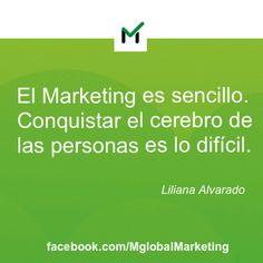 """Frases de #Marketing: """"El marketing es sencillo. Conquistar el cerebro de las personas es lo difícil."""" Liliana Alvarado."""