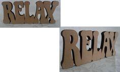 """""""RELAX"""" em MDF cru para decoração de mesa, com espessura para parar em pé sem apoio. Medidas: 10 x 25 cm Espessura: 12 mm Material: MDF cru, sem pintura ou verniz. Fabricação: corte a laser. #artesanato #mdf #letrasmdf #decoração http://beijaflorartesanato.lojaintegrada.com.br/relax-de-mesa"""