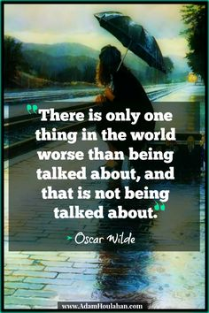"""""""There is only one thing in the world worse than being talked about, and that is not being talked about."""" - Oscar Wilde #quote"""