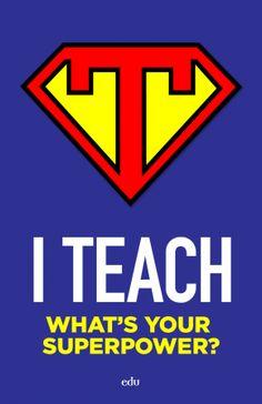 Teacher Superhero Poster via Edutopia