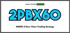 2PBX60 1 Hour NADEX Trading Strategy is a solid core price action trading strategy that you can use as a tool to potentially make a long-term living trading NADEX 2 Hour / 1 hour binary options. You can use 2PBX60 1 Hour NADEX Trading Strategy for your emini day trading , for your Forex day trading, for your stock day trading and your futures day trading as well. So it's not only just for binary options. Therefore this is a very valuable strategy because it is such a solid strategy that has the