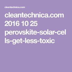 cleantechnica.com 2016 10 25 perovskite-solar-cells-get-less-toxic
