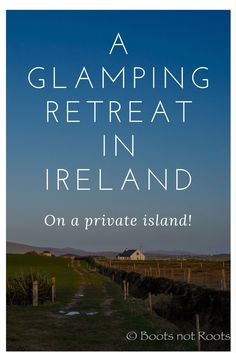County Mayo, Ireland is a must see on anyone's Irish Road Trip list. Make a pit stop at Bulmullet Glamping Site for an (almost) private island retreat.