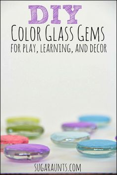 Make your own colored glass gems for learning, play, crafts, and décor. These are fun and easy to make with the kids. {Sugar Aunts}
