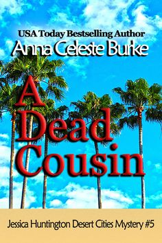 A Dead Cousin Jessica Huntington Desert Cities Mystery Usa Today, Anna, Cities, Cozy Mysteries, Wall Street Journal, Ladies Day, Cousins, Bestselling Author, Detective
