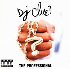 Hip-Hop HQ: DJ Clue? - The Professional [1998]