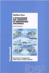 L' evoluzione del concetto di patrimonio culturale - Vecco Marilena - Libro - Franco Angeli - Economia - IBS