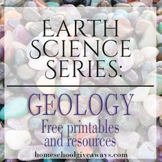 Earth Science Series: Geology FREE Printables and Resources   Homeschool Giveaways