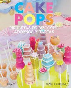 CAKE POPS. Piruletas de bizcocho, adornos y tartas  POP CAKES. Piruletas de bizcocho, adornos y tartas