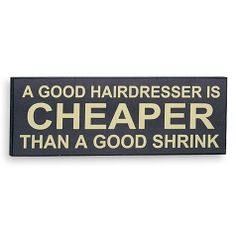 Good Hairdresser Plaque Best Selling Gifts Clothing Accessories Jewelry and Hairdresser Quotes, Best Hairdresser, Hairstylist Quotes, Salon Quotes, Hair Quotes, Home Hair Salons, Hair Places, Salon Signs, Funny Picture Jokes