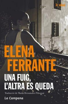 NOVETAT ESTIU 2016 A BIBLIOLLORET - Una fuig, l'altra es queda / Elena Ferrante
