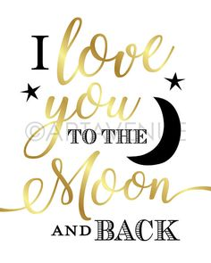 Chic Gold Love Sign Printables | Love You To the Moon and Back | Wedding Downloads | Gold Wedding | I Love You Quotes, Romantic Love Quotes, Love Yourself Quotes, Good Night Greetings, Good Night Messages, Love My Man, Still Love You, Moon Quotes, Good Morning Love