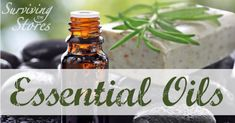 How To Use Essential Oils & Where To Buy Them! - Surviving The Stores™