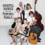 GOSPEL MUSIC WITH THE PUNCHES FAMILY CD COVER  some very talented friends of mine