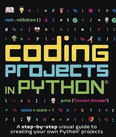 Coding Projects in Python (Computer Coding for Kids) by DK - DK Children Computer Coding For Kids, Computer Projects, Computer Science, Learn Programming, Python Programming, Free Programming Books, Computer Programming Languages, Programming Humor, Programming Tutorial
