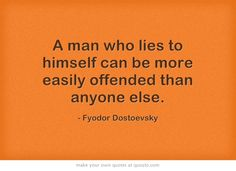 Fyodor Dostoevsky. Narcissist are the masters of deceit...which is why they crumble at the feet of truth. ~Kimberly