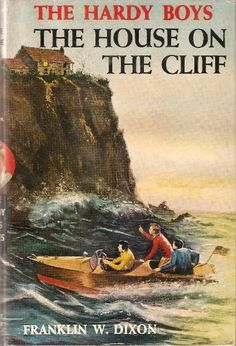 House on the Cliff by Franklin W. in the Hardy Boys series . my first Hardy Boys and probably my last . read in 2004 Books For Boys, Childrens Books, My Books, Mystery Stories, Mystery Books, Classic Series, Classic Tv, Classic Books, Detective