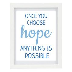 ON SALE Once You Choose Hope, Anything Is Possible, Inspirational Print, Typography Print, Inspiring Quote, Summer, Hope, 8 x 10 Print
