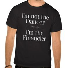 I'm Not the Dancer Tee Shirts