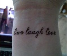 Live laugh love...the basics of life.