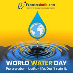 Pure Water = Better Life. Don't Ruin It - !!!  #WorldWaterDay #waterday #water #SaveWater #ExportersIndia World Water Day, Trending Topics, Save Water, Better Life, Pure Products, Ruin, Google Search, Business, Store