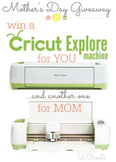 Mother's Day Giveaway: Cricut Explore Machines (One for You and One for Mom!)-last day to enter!