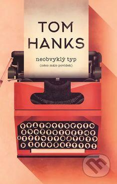 Kupte knihu Neobvyklý typ (něco málo povídek) od Tom Hanks na Martinus.cz. ✅ Čtenářské recenze ✅ Poštovné nad 999 Kč zdarma ✅ Slevy na bestsellery 25 % Tom Hanks, Reading, Literatura, Reading Books