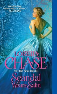 Scandal Wears Satin by Loretta Chase +++ (Book 2 of the Dressmakers Series)