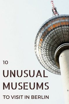Unique and unusual museums in Berlin. This is for any museum lovers planning a trip to Berlin, Germany.