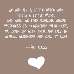 Dr. Seuss. He's the best.