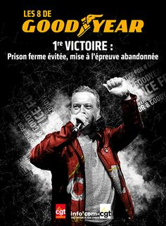 Affiche : Goodyear, 1re victoire - Info'Com-CGT