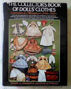 The Doll Collectors Book of Dolls Clothes Costumes in Miniature 1700-1929  $30.00 https://www.etsy.com/shop/latenightcoffee