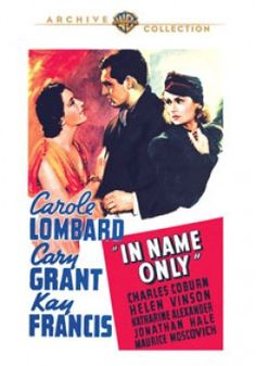 In Name Only.  Cary Grant and Carole Lombard.