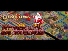 Clash of Clans attack with Santa Claus!!