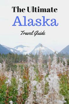 The Ultimate Alaska Travel Guide