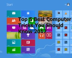 Top 5 Best Computer Tricks You Should Know 2017