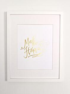 Make it Happen Calligraphy Print // Gold Foil