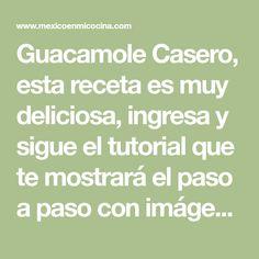 Guacamole Casero, esta receta es muy deliciosa, ingresa y sigue el tutorial que te mostrará el paso a paso con imágenes, Entra Ya, es Gratis.