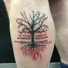 "Yesterday's tattoo of a patriotic tree ""The tree of liberty must be refreshed from time to time with the blood of patriots & tyrants"" Unique Tattoo Designs, Unique Tattoos, Small Tattoos, Cool Tattoos, 3d Tattoos, Life Tattoos, Body Art Tattoos, Sleeve Tattoos, Tatoos"