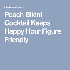 Peach Bikini Cocktail Keeps Happy Hour Figure Friendly