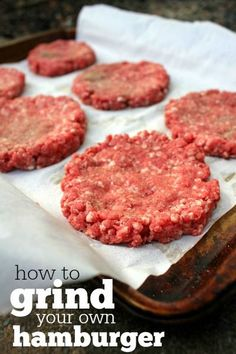 How to Grind Your Own Hamburger Meat: It's easier than you think! Control the ingredients and make the most delicious burger EVER!