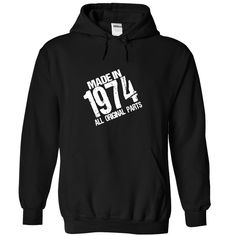 MADE IN 1974 ALL ORIGINAL PARTS T-shirt and Hoodie - Born in 1974 shirt